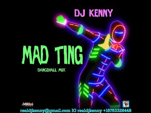 DJ KENNY MAD TING DANCEHALL MIX DEC 2018