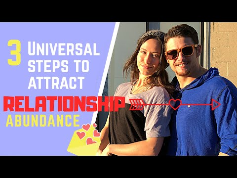 3 Universal Steps To Attract RELATIONSHIP Abundance!