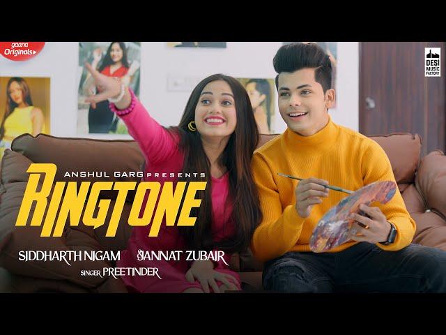 RINGTONE - Preetinder | Jannat Zubair & Siddharth Nigam | Rajat Nagpal | Vicky Sandhu | Anshul Garg