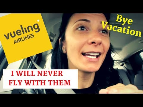 Bye Vacation And Never Flying Vueling Airlines ☹️