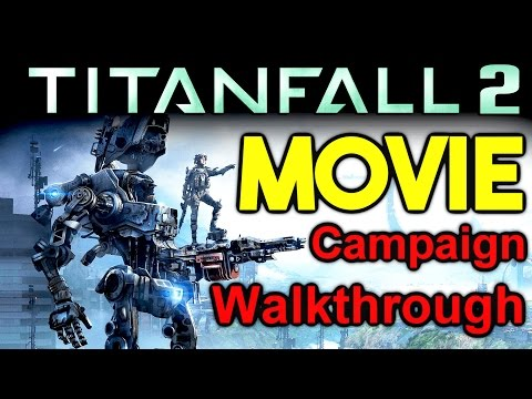 Titanfall 2 Movie! Campaign Gameplay Walkthrough - Let's Play - Playthrough (Titanfall 2 Gameplay)