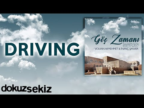 Driving (Göç Zamanı Soundtrack)