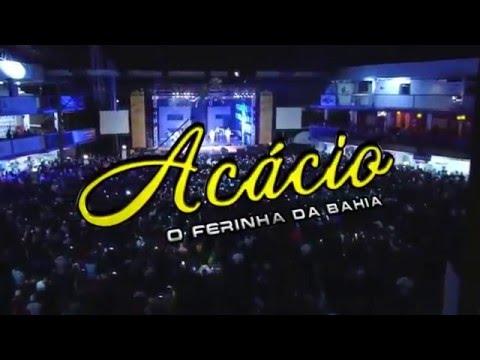 Acácio - O Ferinha da Bahia - (Sonho Real) - [OFICIAL]