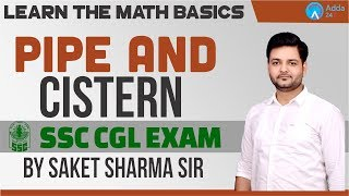SSC CGL |  Pipe and Cistern | Learn the Basics | Maths | BY SAKET SIR | 10 PM Video
