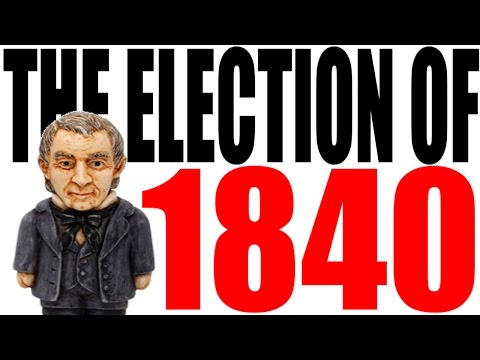 The Election of 1840 Explained