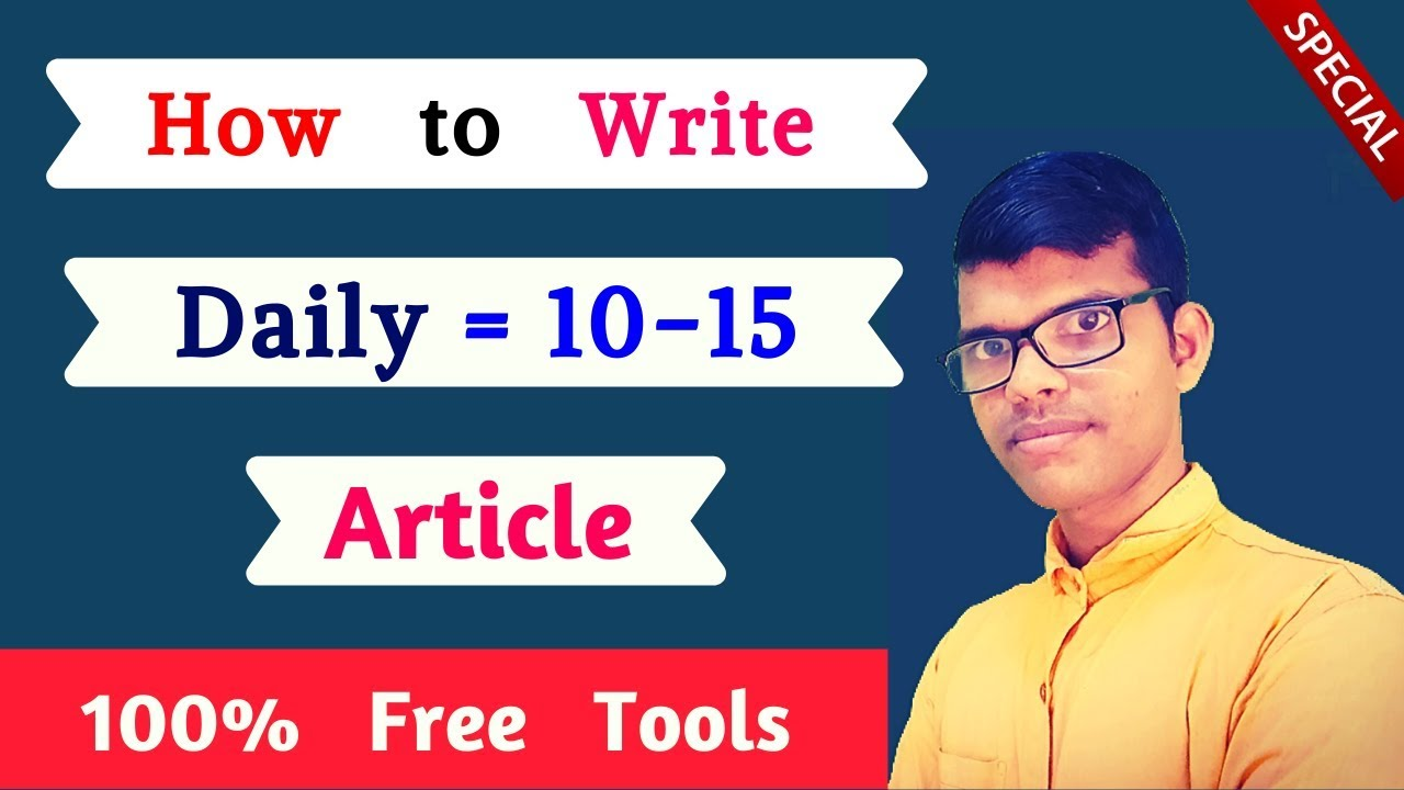 how to write article live proof | free article writing tool 2020