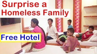 SURPRISE A HOMELESS FAMILY: Free Hotel and Food