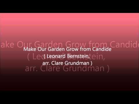Make Our Garden Grow from Candide ( Leonard Bernstein,arr.Clare Grundman )