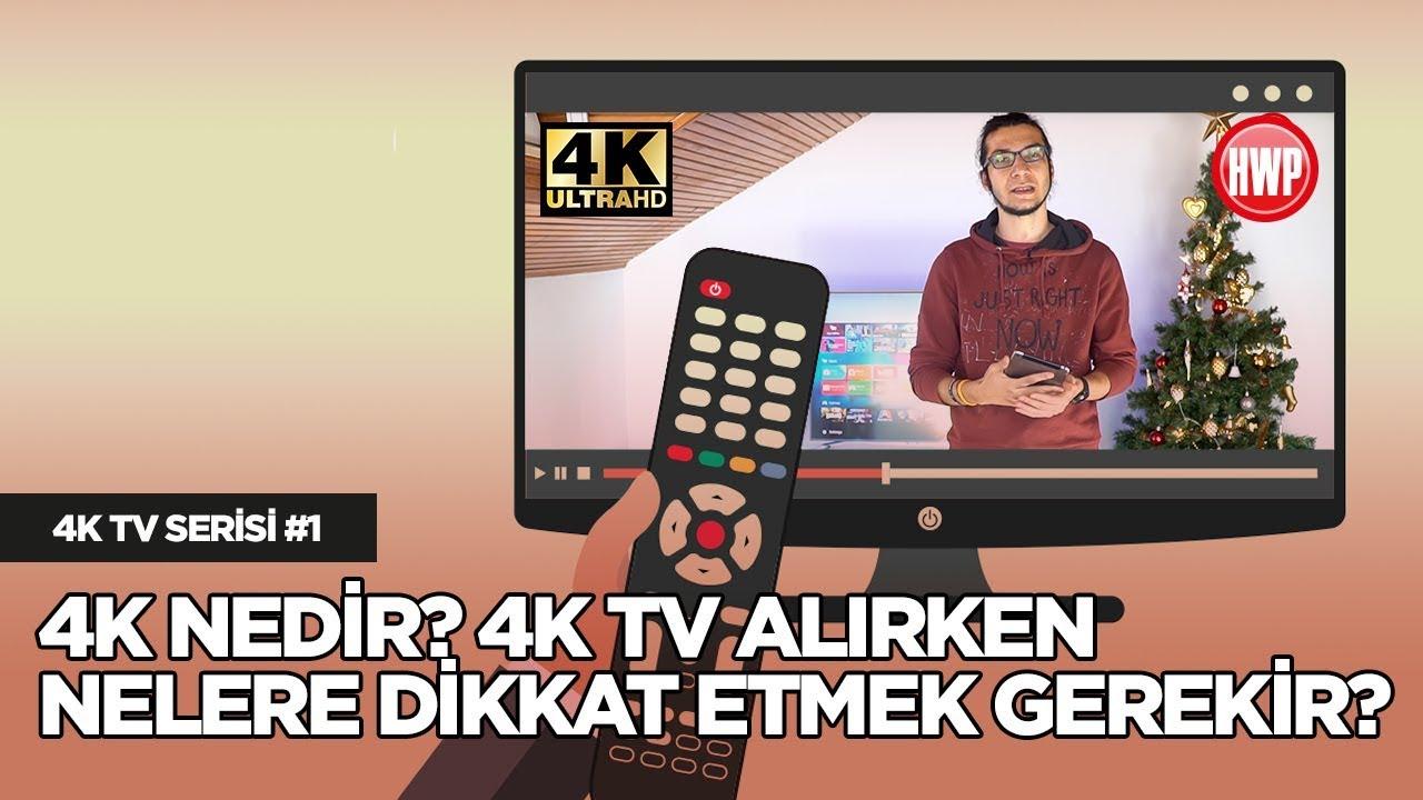 4K Nedir? 4K Televizyon Alırken Nelere Dikkat Etmek Gerekir? | En iyi lcd televizyon hangisi?