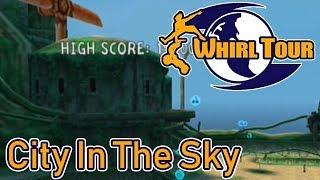 Xin Plays: Whirl Tour (PS2): Part 4: City In The Sky