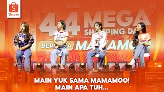 Main Yuk Sama MAMAMOO! Main Apa Tuh... (ENG Sub) | Shopee 4.4 Mega Shopping Day TV Show