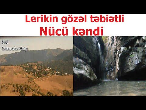 Lerik ray. Nücü kəndinin gözəl təbiət mənzərələri