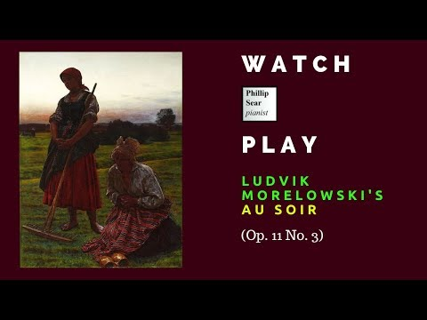 Ludwik Morelowski: Au Soir (In the evening), Op. 11 No. 3