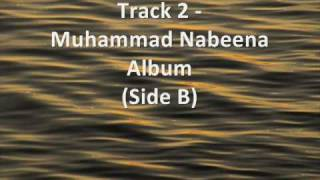 Track 2 - Nasheed Album - Muhammad Nabeena Side B