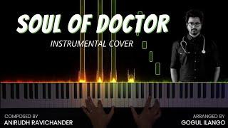 Soul of Doctor Instrumental Cover | Sivakarthikeyan | Anirudh Ravichander | Gogul Ilango