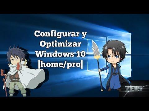 【Tutorial】Configurar y Optimizar Windows 10 (Home/Pro)