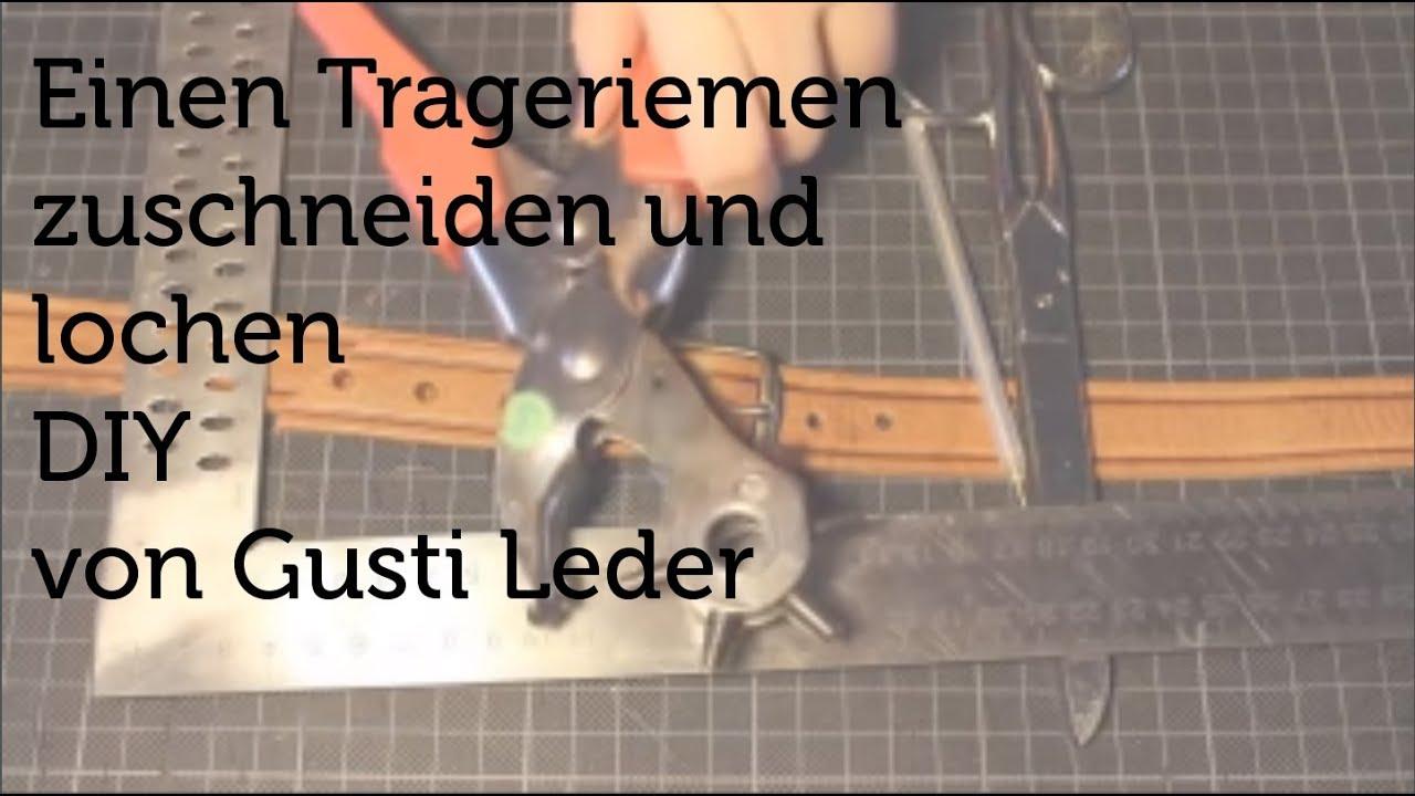 Tutorial Einen Trageriemen zuschneiden und lochen | Gurt | Gürtel | DIY | Gusti Leder