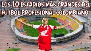 Los 10 Estadios más grandes del futbol Colombiano