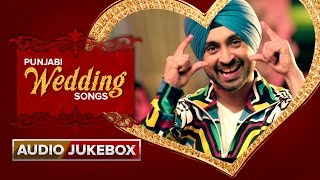 Punjabi Wedding Songs | Audio Jukebox