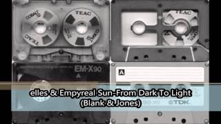elles & Empyreal Sun From Dark To Light Blank & Jones