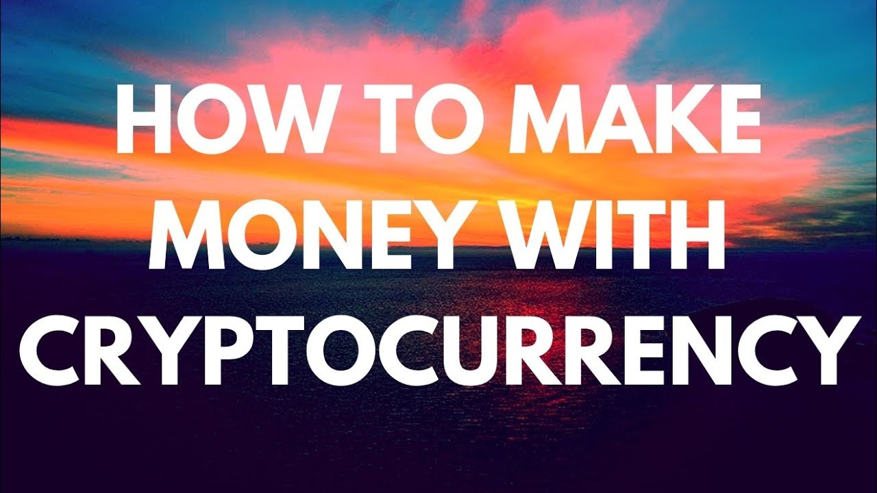 best way to earn money with cryptocurrency