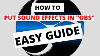 Download How To Put Sound Effects On Live Stream using OBS   TUTORIAL  