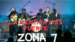 Zona 7 - La Mentira Más Fuerte - Music vídeo