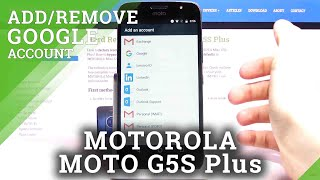 How to Add and Remove Google Account on MOTOROLA Moto G5S Plus – Set Up Google User