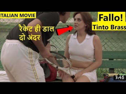 Download hot adult Tinto brass movie completo movie hot scene