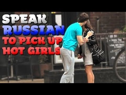 Speaking RUSSIAN to pick up HOT GIRLS!