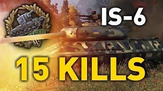 World of Tanks || 15 KILLS - IS-6