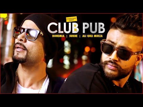 Club Pub Video Song | Bohemia, Sukhe | Ramji Gulati | Ali Quli Mirza | T-Series