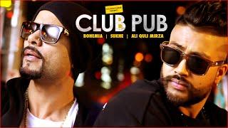 Club Pub  Song | Bohemia, Sukhe | Ramji Gulati | Ali Quli Mirza | T-Series