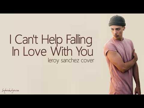 Leroy Sanchez - Can't Help Falling In Love (Lyrics)