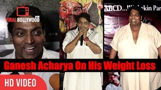 Ganesh Acharya On His Weight Loss From 200 Kg To 115 Kg Now