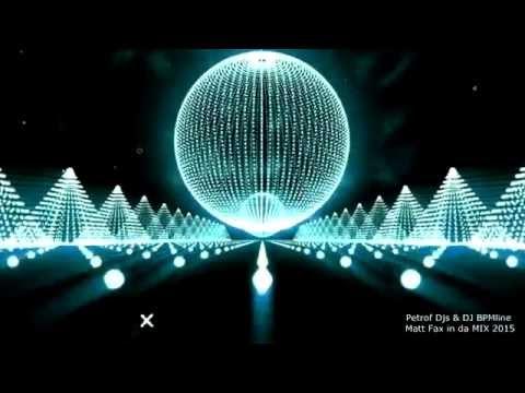 Petrof Djs & Dj BPMline - Matt Fax in da MIX 2015 (Serato Dj Video Mix)