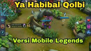 Download Lagu Ya Habibal Qolbi Nissa Sabyan Gambus Mobile Legends Tik Tok Mp3