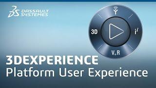 3DEXPERIENCE Platform User Experience - Dassault Systèmes