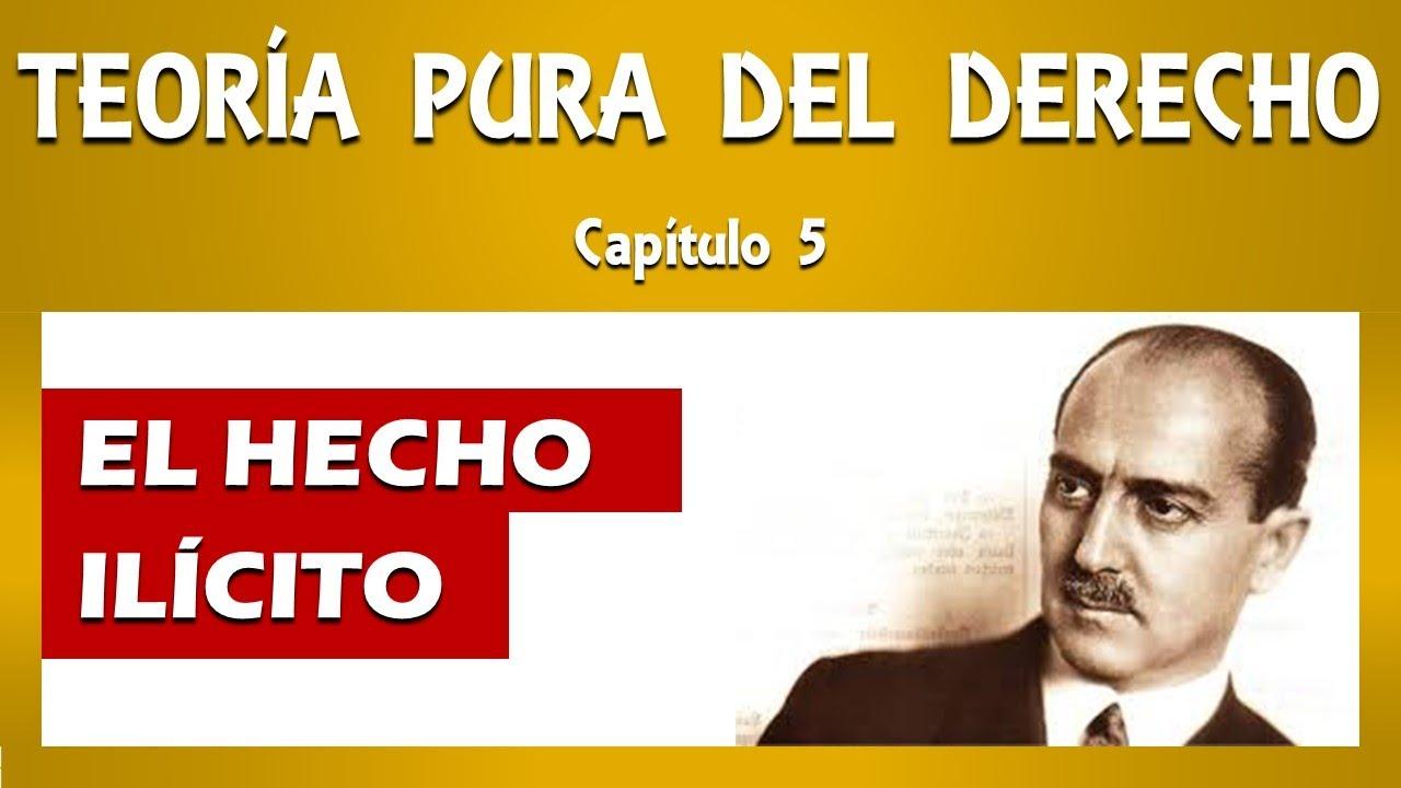 LA TEORÍA PURA DEL DERECHO. Capítulo 5: El Hecho Ilícito - HANS KELSEN - Clase Magistral