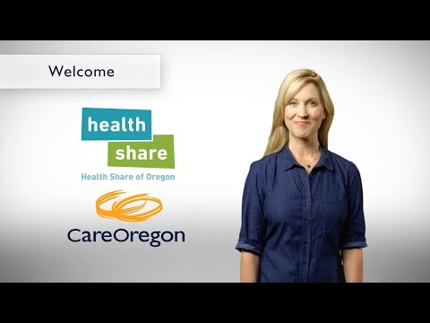 Welcome to Health Share/CareOregon and the Oregon Health Plan