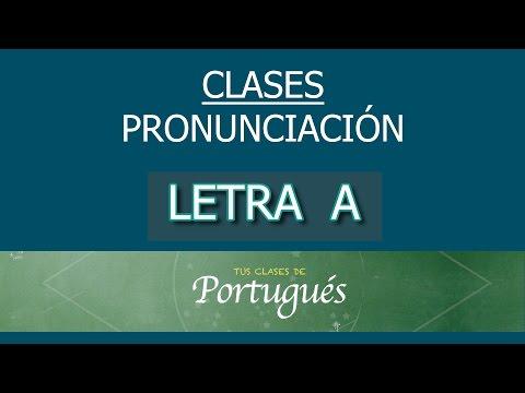 Clases de Portugués - Pronunciación Básica : Sonidos de la letra A en portugués de Brasil