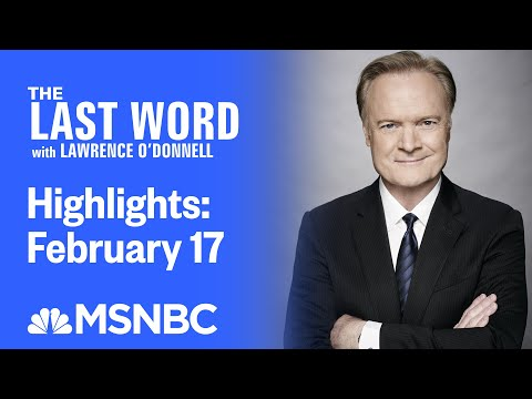 Watch The Last Word With Lawrence O'Donnell Highlights: February 17   MSNBC