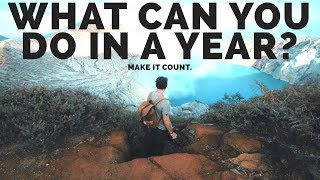 What can You Do in a Year? | Make It Count