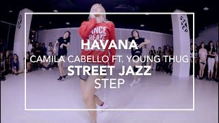 Havana (Camila Cabello ft. Young Thug) | Street Jazz (Step)