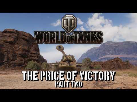 World Of Tanks - The Price Of Victory Part Two