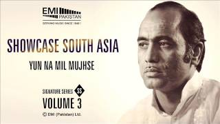 YUN NA MIL MUJHSE | Ustad Mehdi Hasan Khan | Showcase South Asia - Vol.3