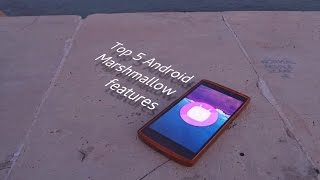 Top 5 Android Marshmallow features - What's new