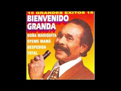 Bienvenido Granda - 15 Grandes Exitos (Disco Completo)