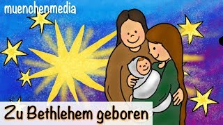 ⭐️ Zu Bethlehem geboren - Weihnachtslieder deutsch | Kinderlieder deutsch - muenchenmedia