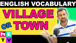 TOWN or VILLAGE? (ESL Vocabulary)